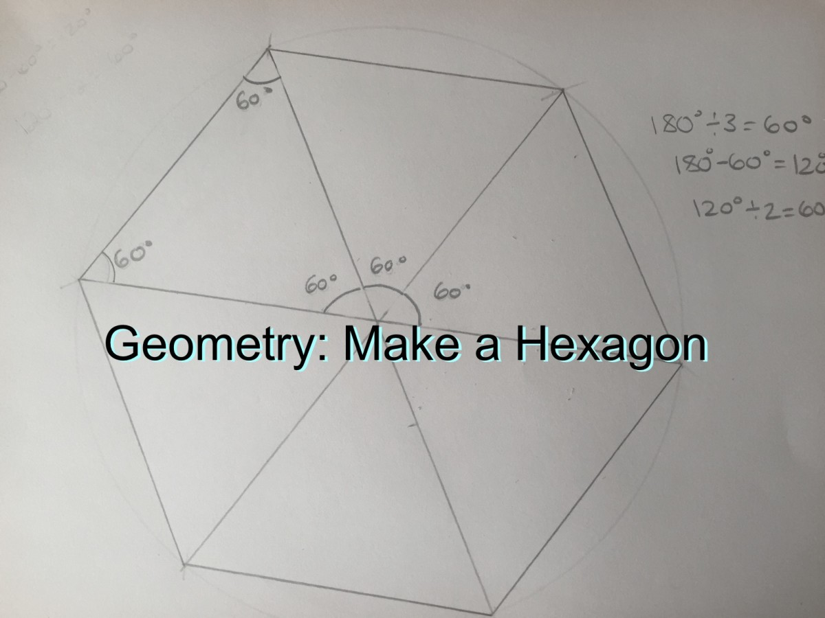Geometry: How to Make a Hexagon and an Equilateral Triangle