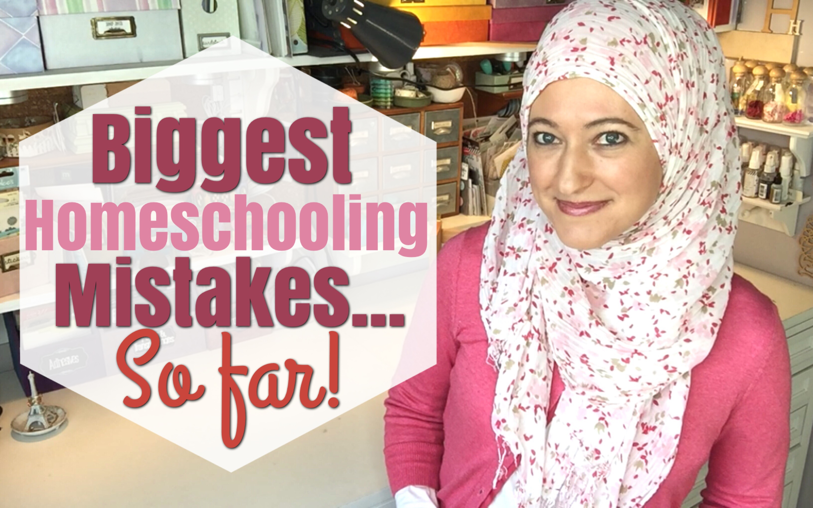 My Biggest Homeschooling Mistakes . . . So Far    COLLAB