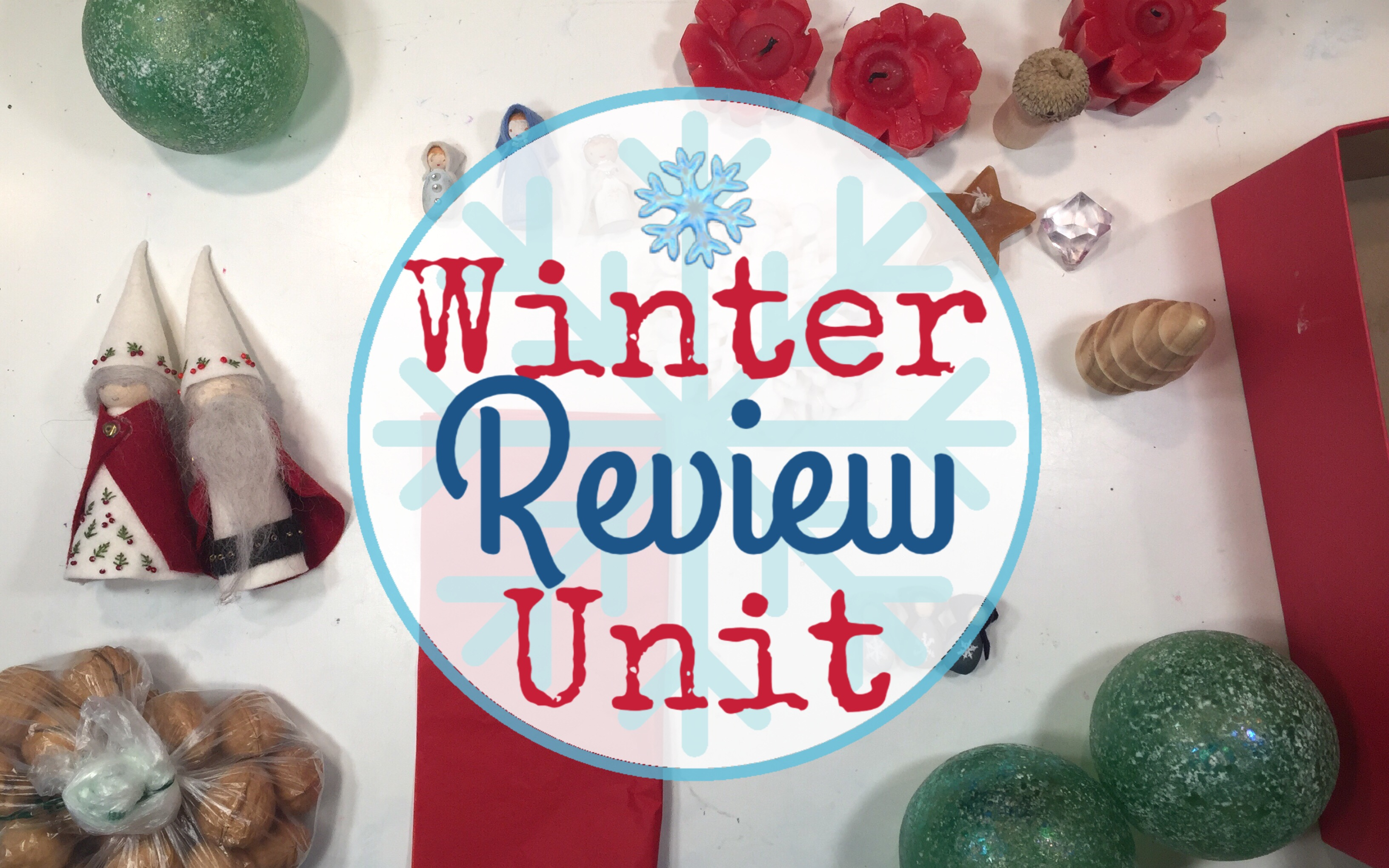 WINTER THEMED UNIT REVIEW | WALDORF HOMESCHOOL