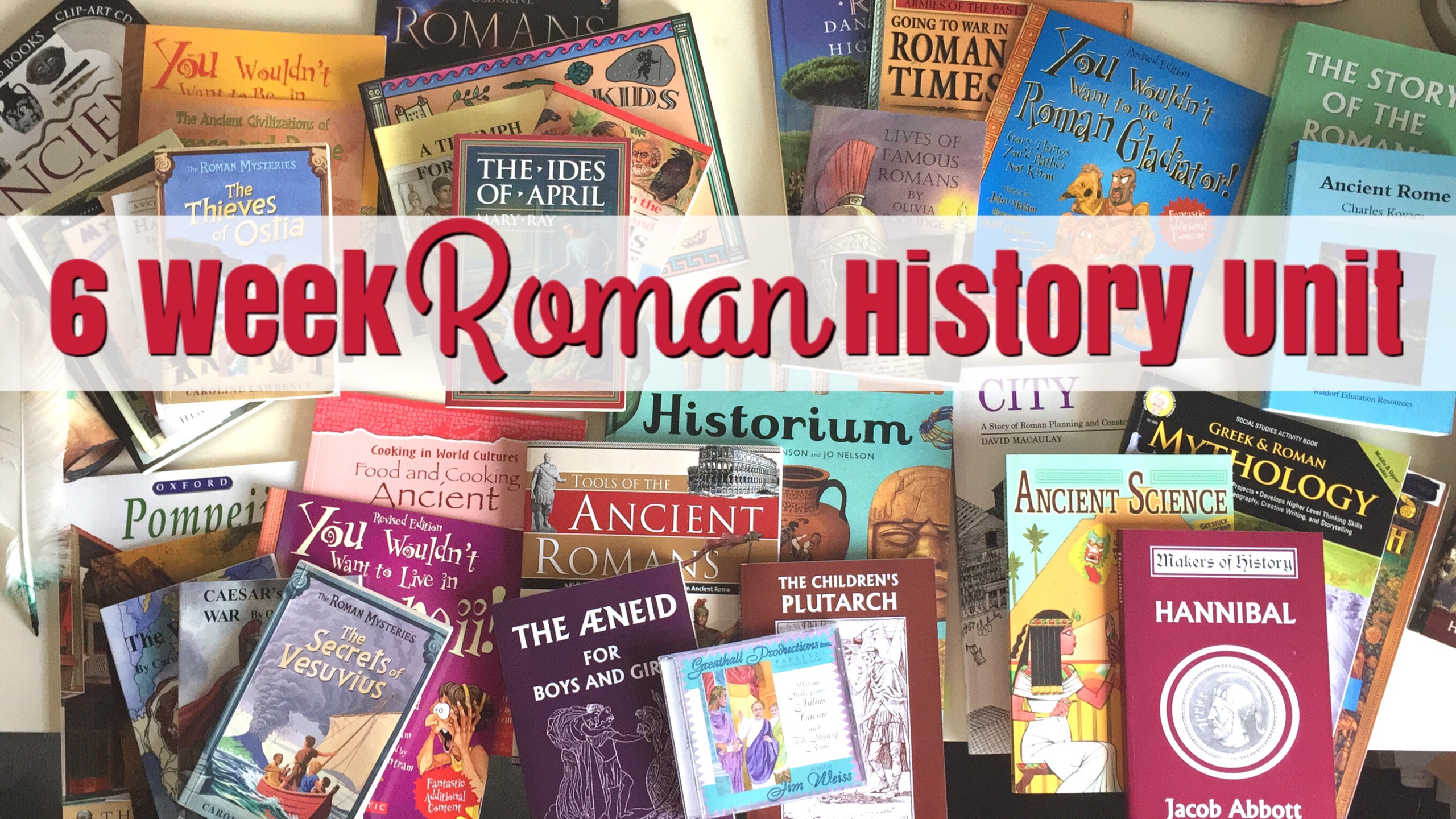 ROMAN HISTORY UNIT STUDY | HOW-TO PROCESS FROM START TO FINISH