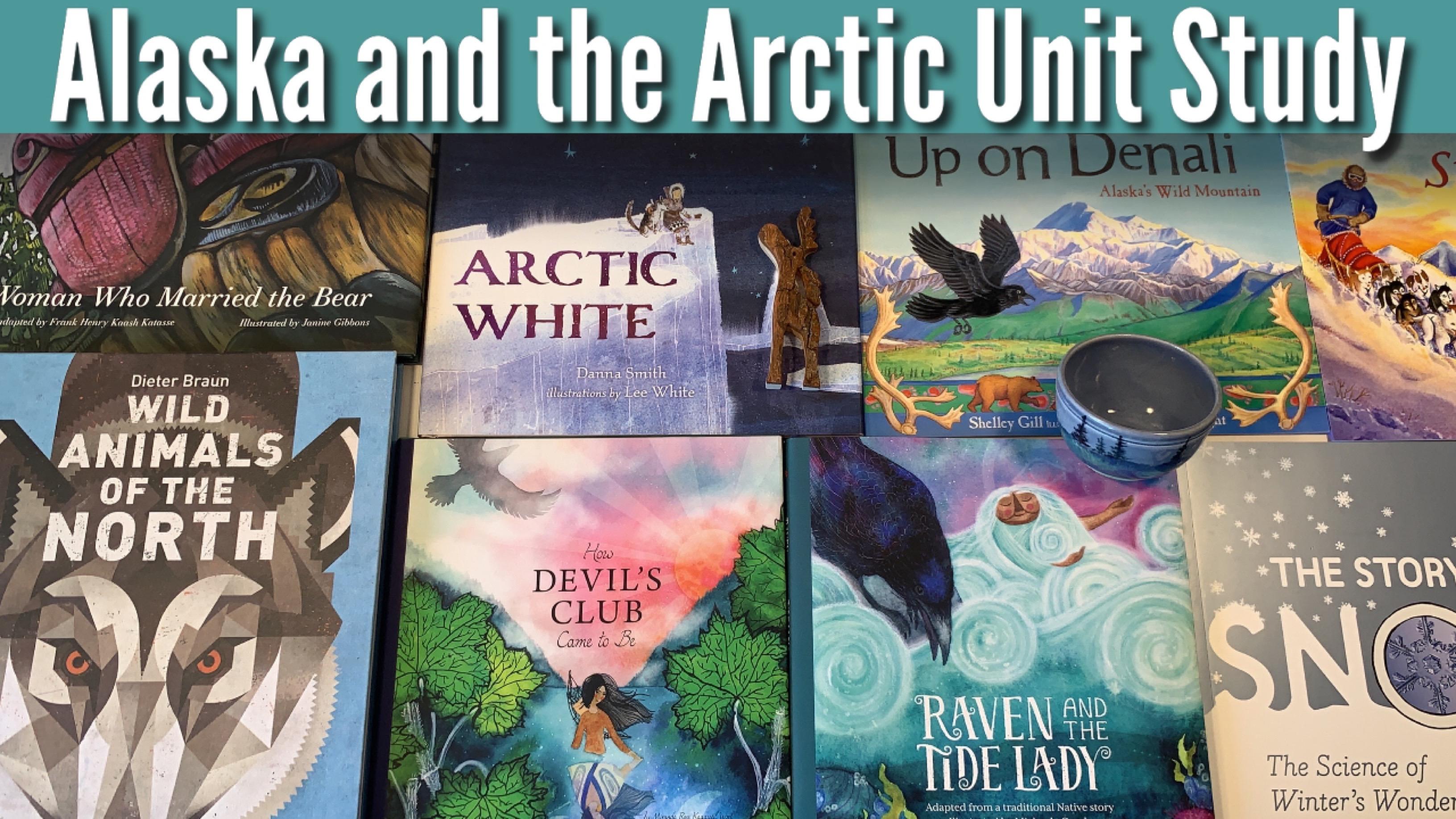 Alaska Unit Study | Tundra, The North & The Arctic Circle